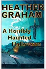 A Horribly Haunted Halloween Kindle Edition