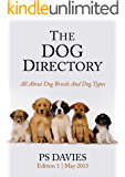 The Dog Directory - All About Dog Breeds And Dog Types (Perfect Paws Book 1)