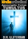 Apocalyptic Fiction: TUMULTUS (Mac Walker Book 5)