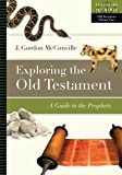 4: Exploring the Old Testament: A Guide to the Prophets (Exploring the Bible)