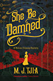 She Be Damned: A Heloise Chancey Mystery (The Heloise Chancey Mysteries Book 1)