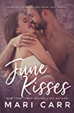 June Kisses: Brother's Best Friend / Hot Cop / Best Friends to Lovers Romantic Comedy