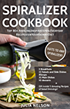 Spiralizer Cookbook: Top 80+ Amazing Recipes for Motivation You on Low Carb and Paleo Diet;  Zucchini Ribbons, Salads, Pasta, Noodle for Vegetable Slicer (Healthy Series for Weight Loss)