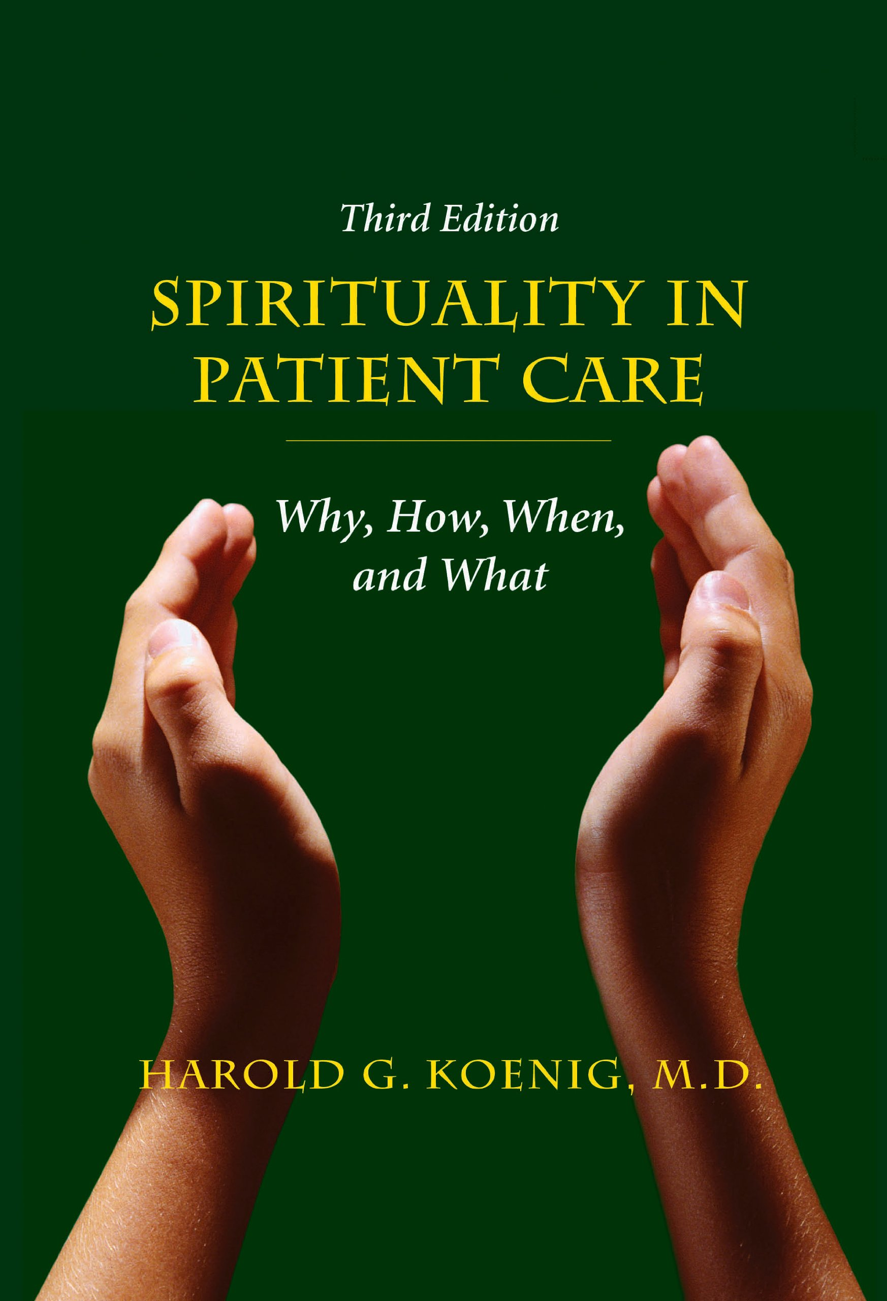 Spirituality in Patient Care: Why, How, When, and What
