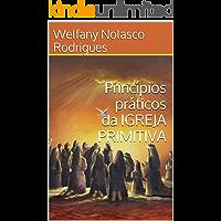 Princípios práticos da IGREJA PRIMITIVA