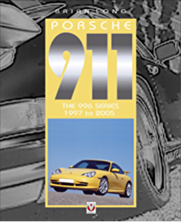 Porsche 911 – The 996 Series, 1997 to 2005 (Porsche 911 – The Definitive