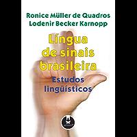 Língua de Sinais Brasileira: Estudos Lingüísticos