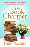 The Book Charmer: The most heartwarming story of friendship, love and the power of books from the New York Times bestselling author (English Edition)