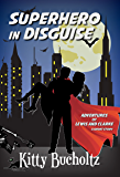 Superhero in Disguise: An Adventures of Lewis and Clarke short story