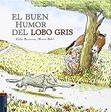 El buen humor del lobo gris (Álbumes ilustrados)