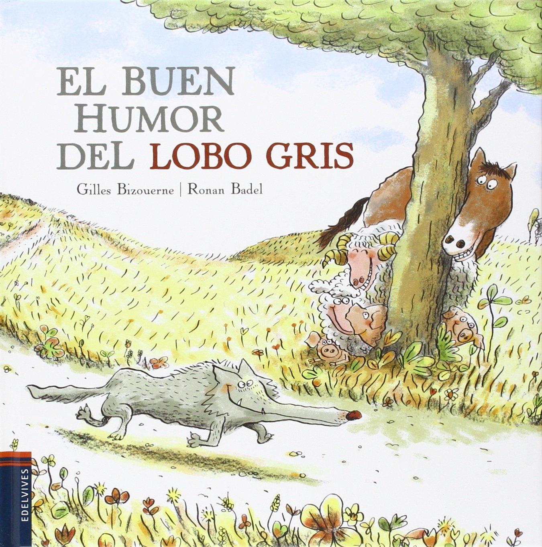 Resultado de imagen de el buen humor del lobo gris