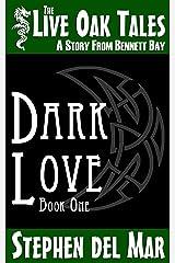 Dark Love (Live Oak Tales Book 1) Kindle Edition