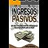 Ingresos pasivos: Guía práctica para empezar a ganar 400 euros mensuales en Amazon en menos de 30 días