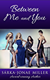 Between Me and You (The Between Boyfriends Series Book 5)
