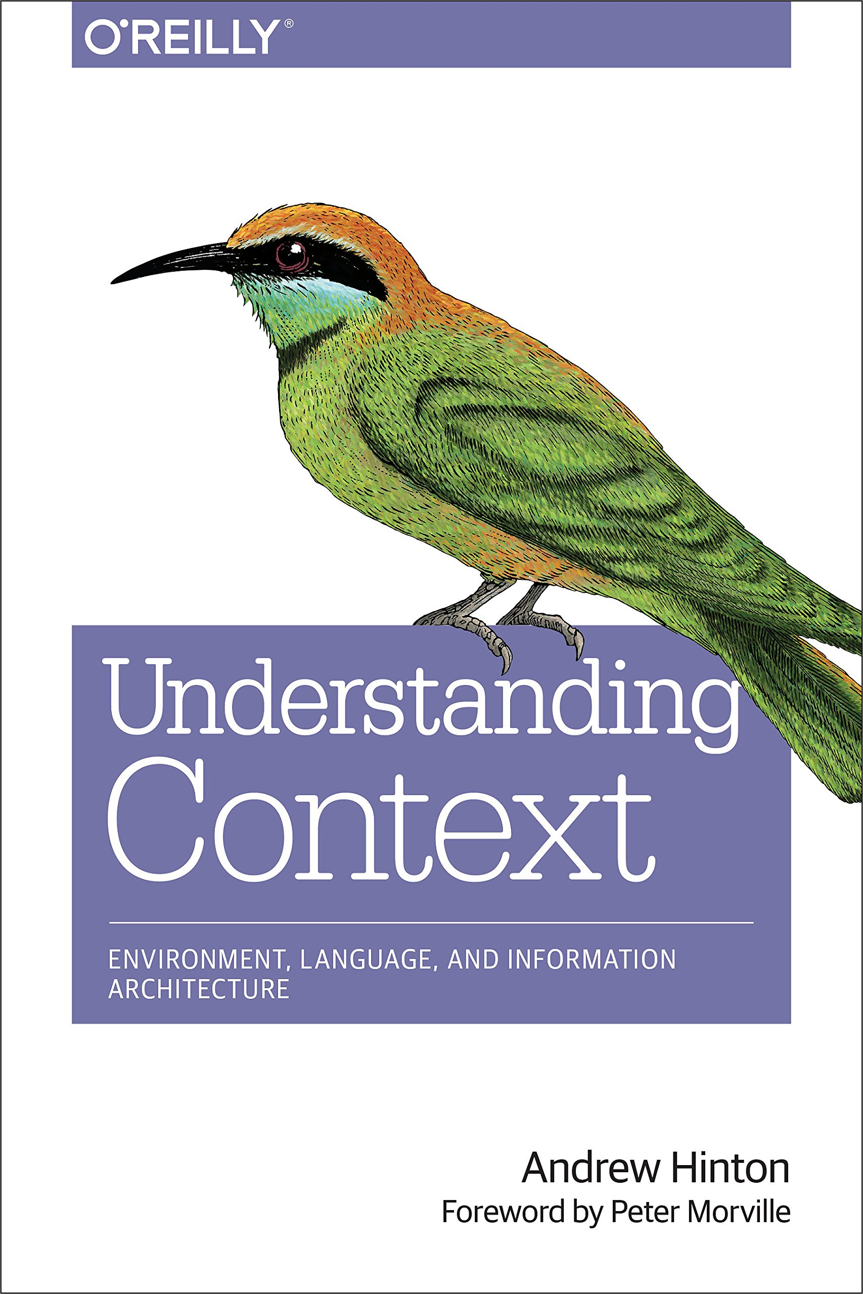 Understanding Context: Environment, Language, and Information Architecture by O'Reilly Media