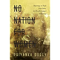 No Nation for Women: Reportage On Rape from India, the World's Largest Democracy