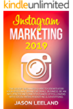 Instagram Marketing 2019:  The Secret Beginners Guide to Growth for Your Personal Brand or Small Business. Be an influencer and gain thousands of followers ... social media marketing and advertising.