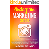 Instagram Marketing 2019:  The Secret Beginners Guide to Growth for Your Personal Brand or Small Business. Be an influencer and gain thousands of followers ... marketing and advertising. (English Edition)