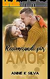 Recomeçando por amor