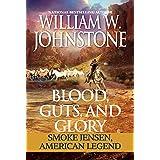 Blood, Guts, and Glory: Smoke Jensen: American Legend (Mountain Man)