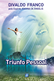 Triunfo Pessoal (Série Psicologica Joanna de Ângelis)