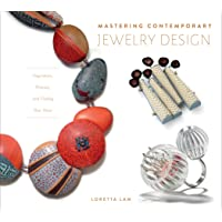 Mastering Contemporary Jewelry Design: Inspiration, Process, and Finding