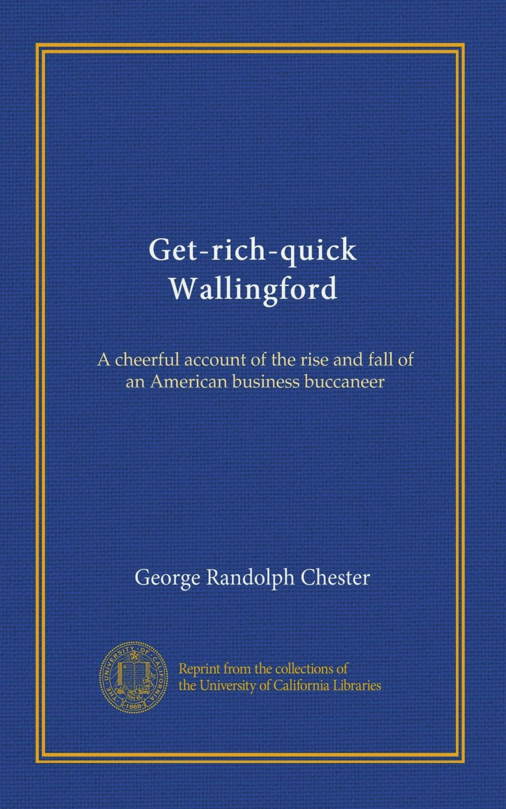 Get-rich-quick Wallingford: A cheerful account of the rise and fall of an American business buccaneer pdf