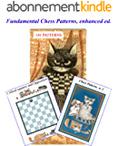 Encyclopedia of Chess Patterns, part 1: 101 PATTERNS, 600 pages, 300 diagrams, links to 300 games (English Edition)