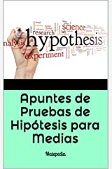 Apuntes de Pruebas de Hipótesis para Medias: Matepedia (Spanish Edition) Kindle Edition