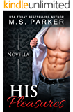 His Pleasures (The Pleasures Series Book 1)