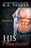 His Pleasures (Pleasures Book 1.5) (The Pleasures Series)