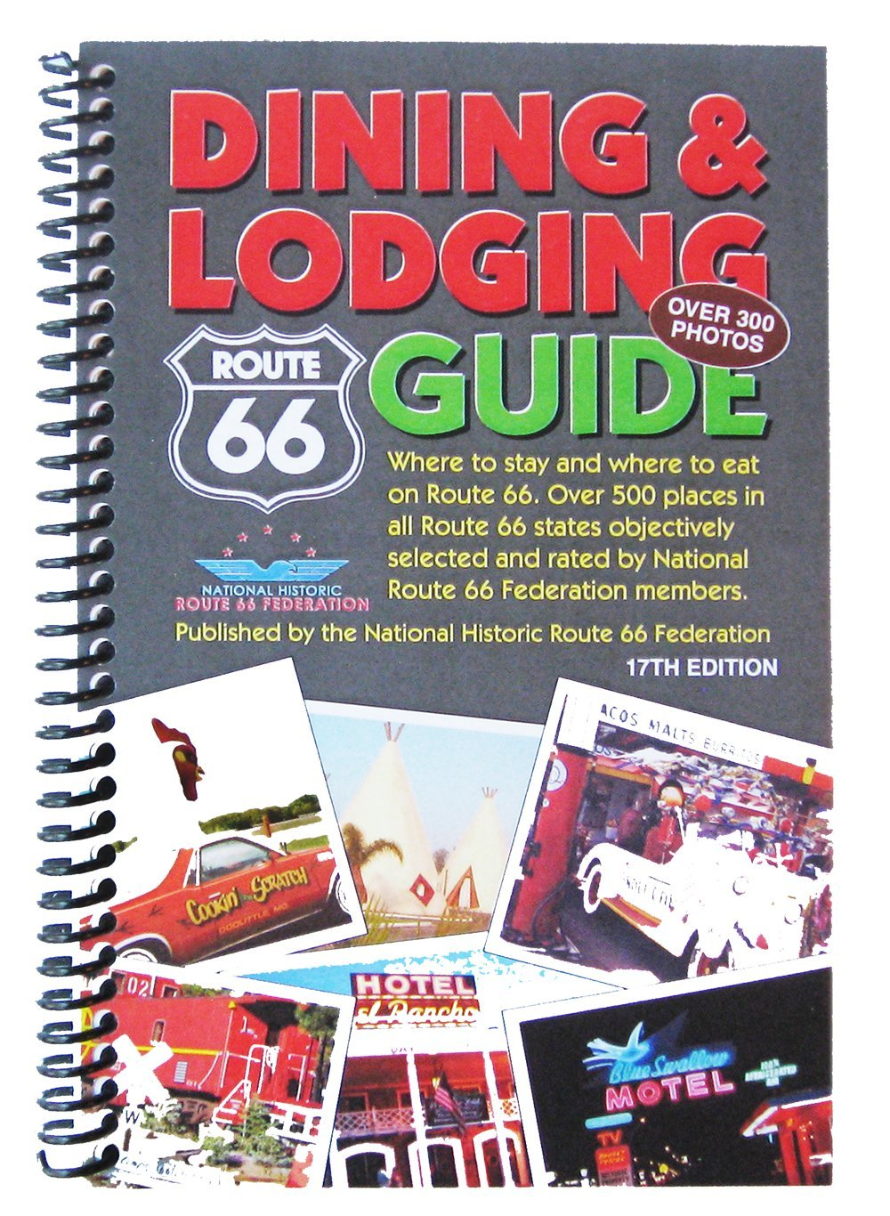 Route 66 Dining & Lodging Guide - 17th Edition - Spiral Bound: National  Historic Route 66 Federation: 9780988924604: Amazon.com: Books