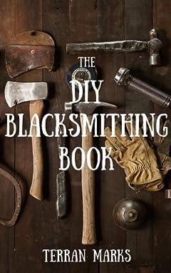 The DIY Blacksmithing Book (Blacksmith Books 1)