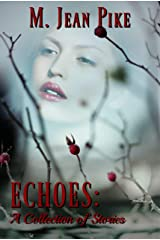 Echoes: A Collection of Stories Kindle Edition