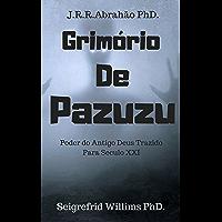 Grimório de Pazuzu: Poder do Antigo Deus trazido para Século XXI