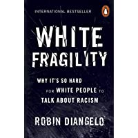 White Fragility: Why it 's So Hard for White People to Talk About Racism