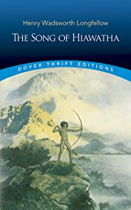 The Song of Hiawatha (Dover Thrift Editions)
