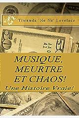 Musique, Meurtre Et Chaos - Une Histoire Vraie ! (French Edition) Kindle Edition