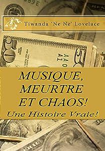 Musique, Meurtre Et Chaos - Une Histoire Vraie ! (French Edition)