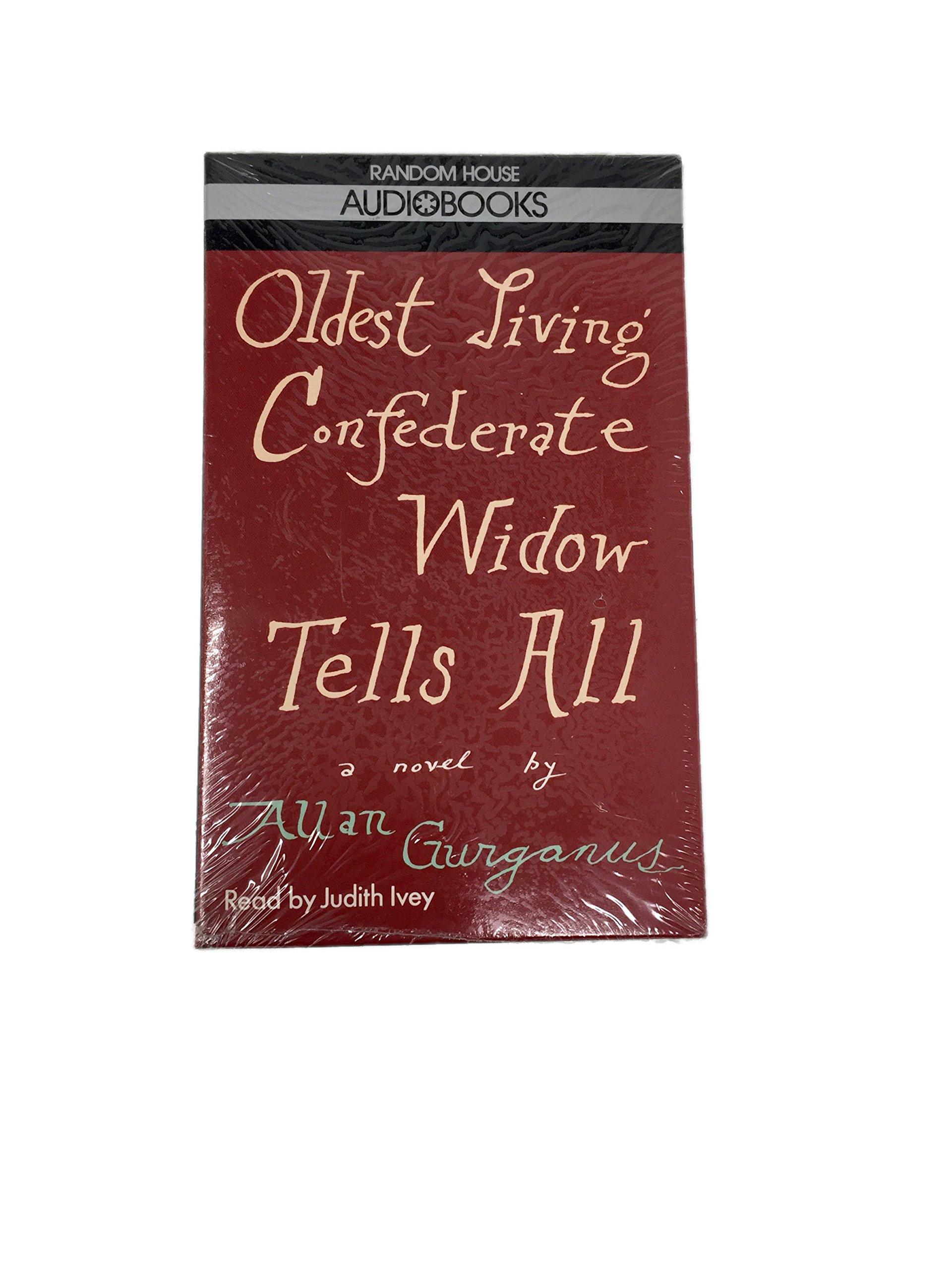 Oldest Living Confederate Widow Tells All: Allan Gurganus: 9780394581415:  Amazon.com: Books