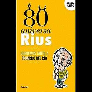 80 Aniversarius (80 Aniversarius 1): Queremos tanto a Eduardo del Río (Spanish Edition)
