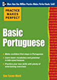 Practice Makes Perfect Basic Portuguese: With 190 Exercises (Practice Makes Perfect (McGraw-Hill))