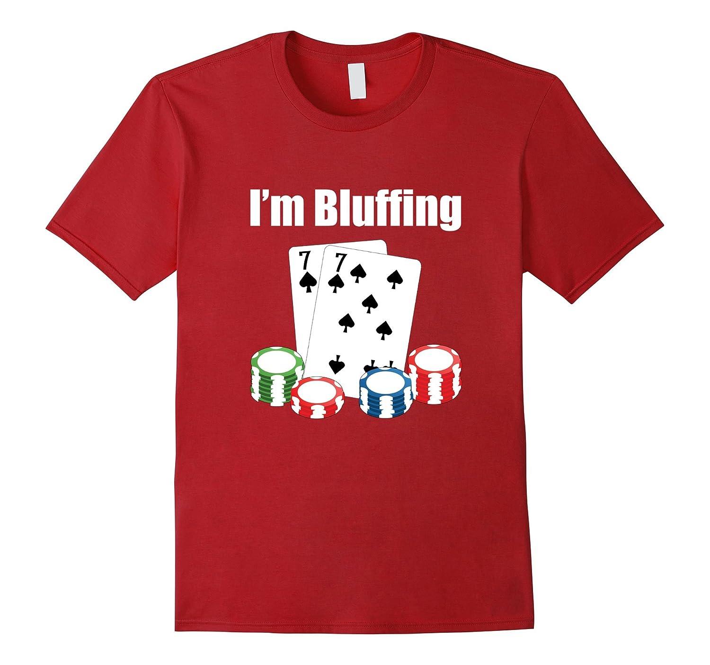 77th Birthday Shirt Im Bluffing Funny Poker T-Shirt-TH