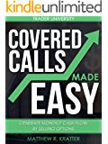 Covered Calls Made Easy: Generate Monthly Cash Flow by Selling Options (English Edition)