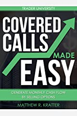 Covered Calls Made Easy: Generate Monthly Cash Flow by Selling Options Kindle Edition