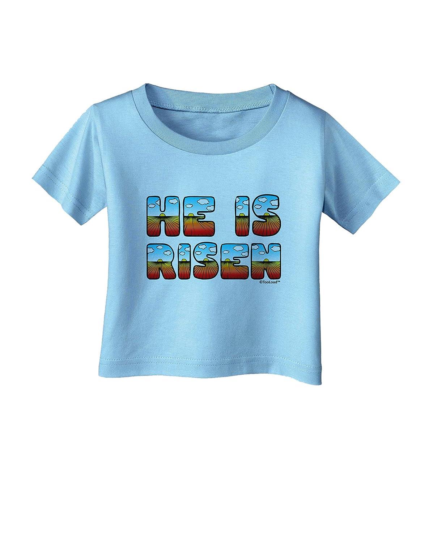Sunrise Letters Infant T-Shirt TooLoud He is Risen Easter