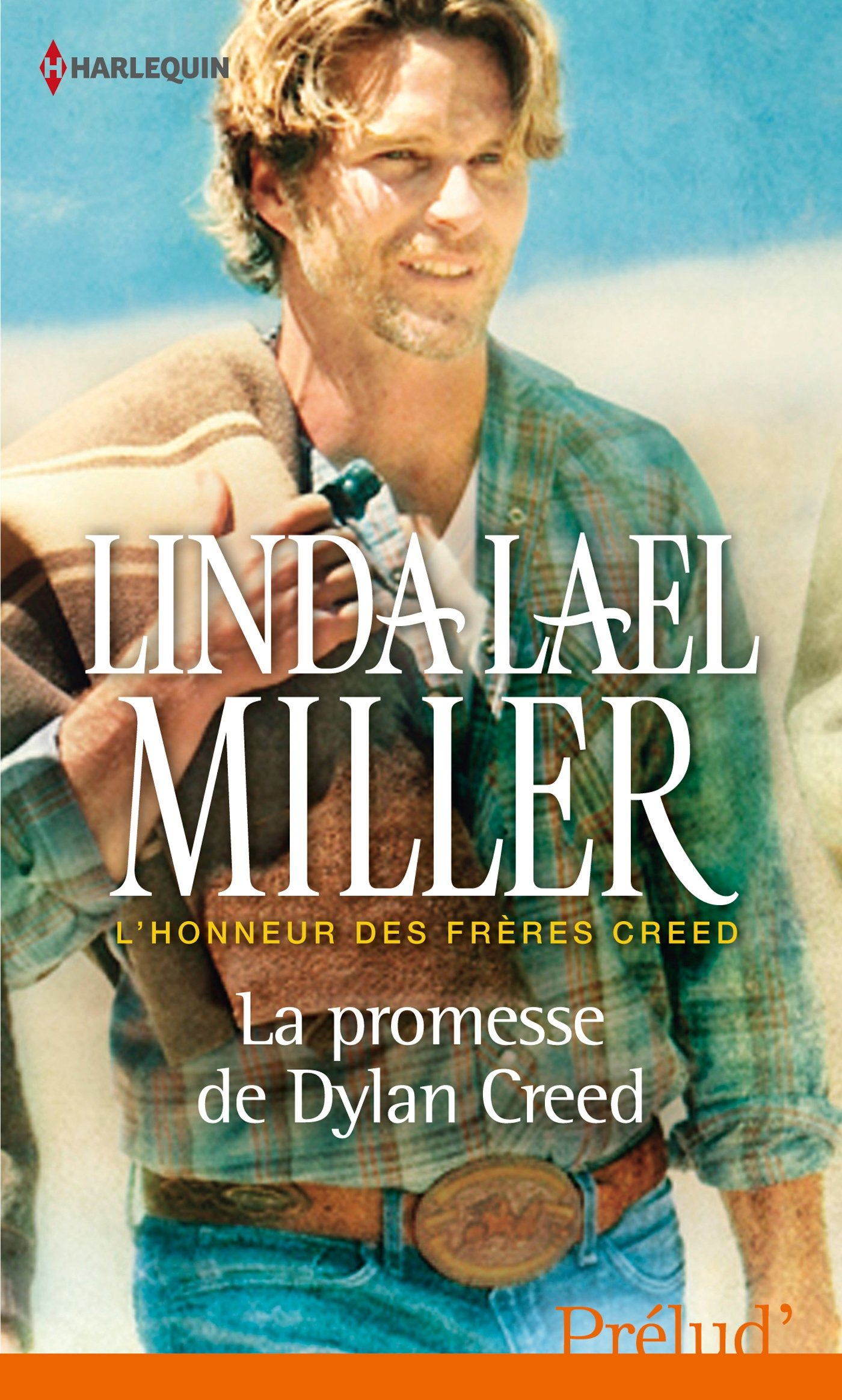 La promesse de Dylan Creed Poche – 1 juin 2013 Linda Lael Miller Harlequin 2280283719 Littérature sentimentale