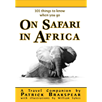 (101 things to know when you go) ON SAFARI IN AFRICA: Third Edition (Revised)