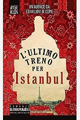 L'ultimo treno per Istanbul (eNewton Narrativa) (Italian Edition) Kindle Edition