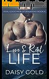 Love & Real Life (Real Good Men of Arkansas Book 4)
